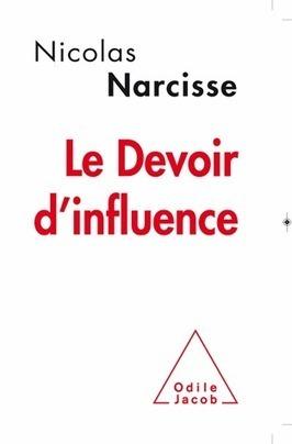Le devoir d'influence. Manifeste pour une nouvelle communication - Nicolas Narcisse | Pacifico Production | Scoop.it