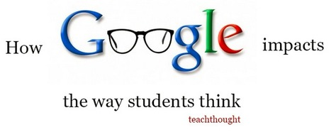 How Google Impacts The Way Students Think | Information Literacy Instruction | Scoop.it