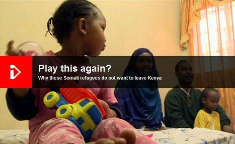 Why these Somali refugees do not want to leave Kenya | Geography News | Scoop.it