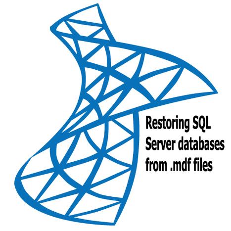 Restoring SQL Server databases from .mdf files | File Repair Tool | Scoop.it