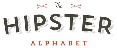 The Hipster Alphabet | Webdesign, Ressources et Tutoriaux | Scoop.it
