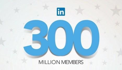 LinkedIn Surpasses 300 Million Users Worldwide   Digital-News on Scoop.it today   Scoop.it