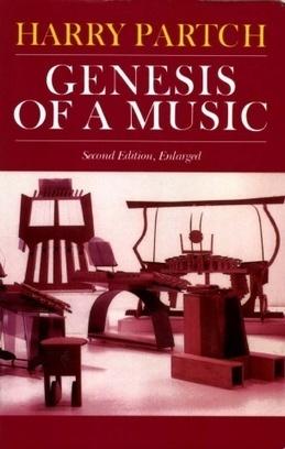 Harry Partch: Genesis of a Music, 2nd ed. (1949/1974) — Monoskop Log   Music Production   Scoop.it