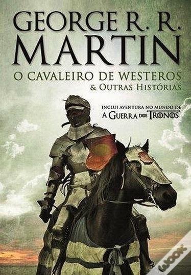 . Dos Meus Livros: O Cavaleiro de Westeros e outras histórias - George R. R. Martin | Ficção científica literária | Scoop.it