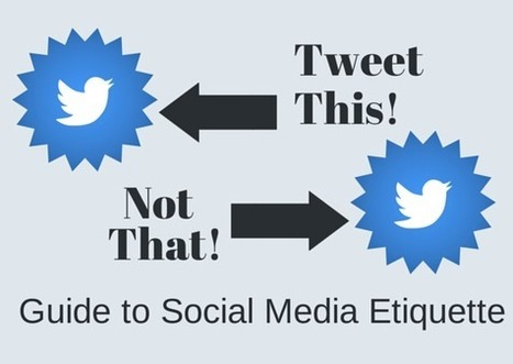Tweet This, Not That: A Guide to Social Media Etiquette | Social Media, SEO and All Things Internet Marketing | Scoop.it