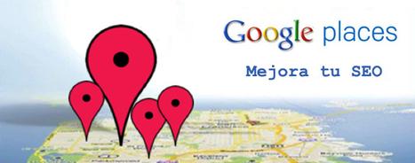 Cómo mejorar el posicionamiento de tu página web con Google Places   Seo analytic   Scoop.it