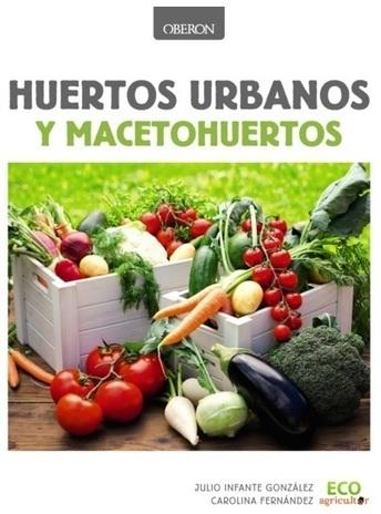 """ECO agricultor publica el libro """"Huertos urbanos y macetohuertos""""   ECOagricultor   Libros   Scoop.it"""