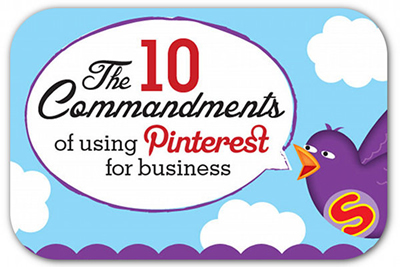 The 10 commandments of Pinterest for business | Articles | Main | Surviving Social Chaos | Scoop.it