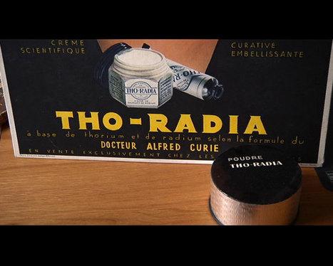 Le radium, un produit magique... et toxique (+ vidéo)   Toxique, soyons vigilant !   Scoop.it