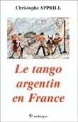 Le Tango argentin en France par Christophe Apprill | Danses et sociabilités | Scoop.it