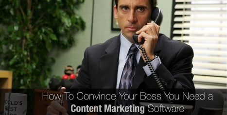 How To Convince Your Boss You Need a Content Marketing Software | Psychology of Media & Emerging Technologies | Scoop.it
