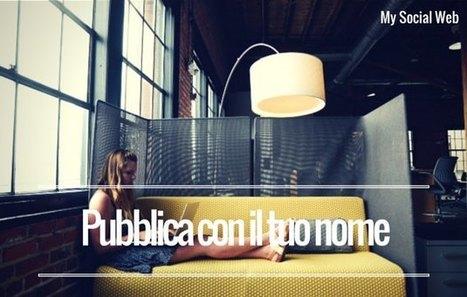 Blog aziendale: 3 motivi per pubblicare con nome e cognome | Digital Marketing News & Trends... | Scoop.it