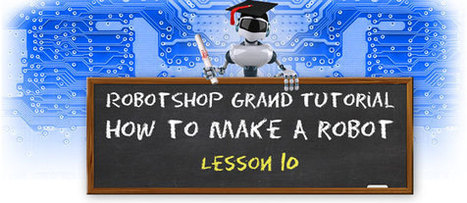 How to Make a Robot - Lesson 10: Programming Your Robot - RobotShop Blog   Making and programming robots AlexB 8   Scoop.it