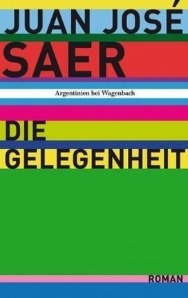 "Löffelbieger in der Pampa – Juan José Saer, ""Die Gelegenheit"" | Lateinamerika | Scoop.it"