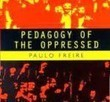 Book of the Month: Pedagogy of the Oppressed by Paulo Freire ... | Technology Enhanced learning in education | Scoop.it