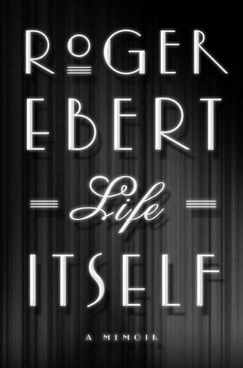 """""""Memory."""" The introduction to """"Life Itself"""" - Roger Ebert's Journal 