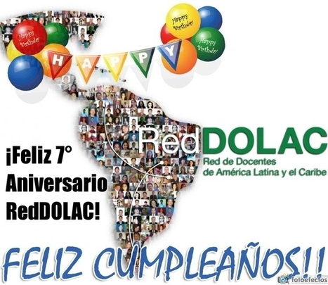 Feliz 7° Aniversario RedDOLAC ! | RedDOLAC | Scoop.it