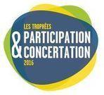TROPHEES DE LA PARTICIPATION ET DE LA CONCERTATION: Promouvoir une culture de la décision partagée - 2016 | actions de concertation citoyenne | Scoop.it