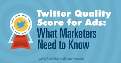 Twitter Quality Score for Ads: What Marketers Need to Know | Online Marketing Resources | Scoop.it