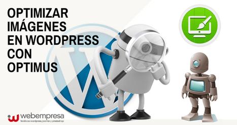 Optimizar imágenes en WordPress con Optimus | Diseño Web Social - Josu Salvador y Olazabal | Scoop.it