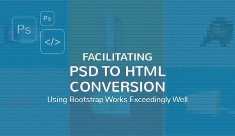 Facilitating PSD to HTML Conversion using Bootstrap | Web Development | Scoop.it