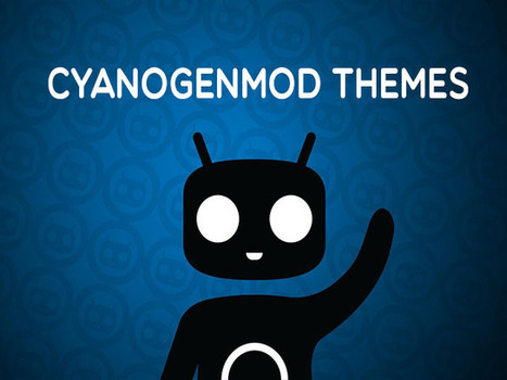 Download Top 5 CyanogenMod Themes | Android Circle | Scoop.it