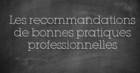 """Les """"RBPP"""" : les recommandations délivrés par l'ANESM   Médico-social   Scoop.it"""