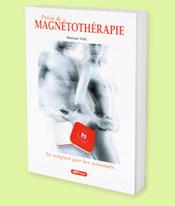 Magnétothérapie : Médecine douce, bio et naturelle | Le blog de Monique Vial | Bien-etre-magnetotherapie | Scoop.it
