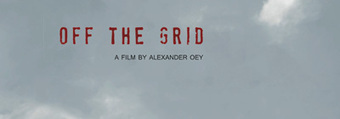 Off the Grid / documental | Alternativas - Tecnologías | Scoop.it
