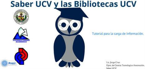 CDCH-UCV » Tutorial para cargar información en Saber UCV | A New Society, a new education! | Scoop.it