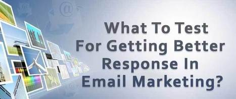 What To Test For Getting A Better Response In Email Marketing? | AlphaSandesh Email Marketing Blog | best email marketing Tips | Scoop.it