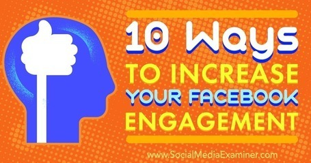 10 Ways to Increase Your Facebook Engagement Levels | Business Support | Scoop.it