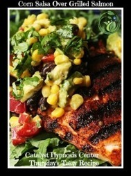 Corn Salsa over Grilled Salmon Recipe - Catalyst Hypnosis Center | Healthy Recipes | Scoop.it