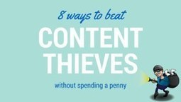 Eight Ways To Beat The Content Thieves http://huxo.co.uk/www/6v #SocialMedia #Marketing | Social Media Marketing | Scoop.it