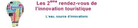 """LA BANQUE DU TOURISME PARTENAIRE DES """"RDV DE L'INNOVATION TOURISTIQUE""""   innovation événementiel  attractivité touristique   Scoop.it"""