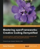 Mastering openFrameworks: Creative Coding Demystified - PDF Free Download - Fox eBook | a | Scoop.it