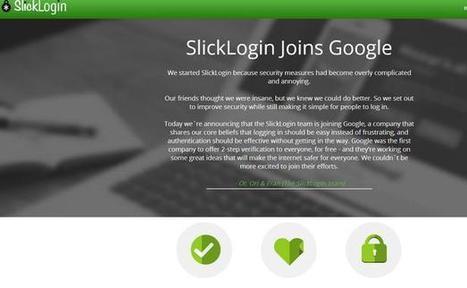 Google rachète Slicklogin six mois, seulement, après son lancement | toute l'info sur Google | Scoop.it
