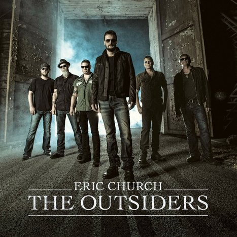 Eric Church: The Outsiders - American Songwriter | Eric Church | Scoop.it