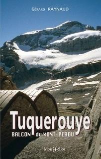 Sortie de l'ouvrage de Gérard Raynaud : TUQUEROUYE BALCON DU MONT-PERDU | Vallée d'Aure - Pyrénées | Scoop.it