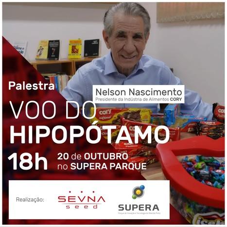 Palestra aberta SEVNA Seed: Voo do Hipopótamo, com Sr.Nelson Nascimento, da Cory Alimentos. | Entrepreneurship, Startups and Social Business | Scoop.it