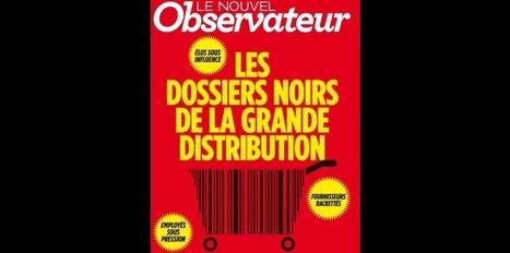 Racket, corruption, lobbying : les coups tordus de la grande distribution | EN ROUTE POUR LA 6ème REPUBLIQUE ! | Scoop.it