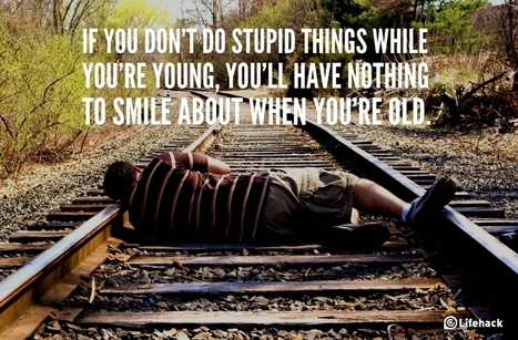 30sec Tip: Do Stupid Things while You're Young | Life @ Work | Scoop.it