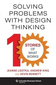 Solving Problems with Design Thinking: Book Review - Business 2 Community | Design Thinking | Scoop.it