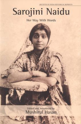 Sarojini Naidu: Her Way With Words - The Hindu | Women Innovators | Scoop.it
