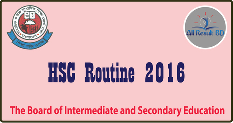 HSC Routine 2016 Dhaka Bangladesh Education Board Exam | Bangladesh Education Board Result | Scoop.it