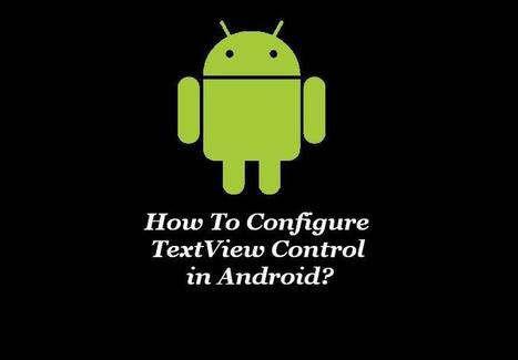 How To Configure TextView Control in Android? | SoftProdigy | iOS Mobile Apps | Scoop.it