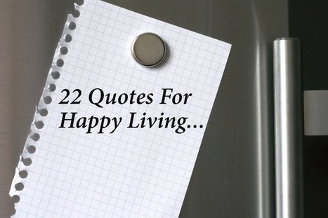 22 Of The Most Inspirational and Motivational Quotes For Happy Living » FinerMinds   Quotes   Scoop.it