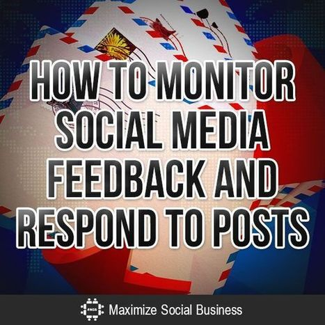 How to Monitor Social Media Feedback and Respond to Posts | Social Media and Mobile Websites | Scoop.it