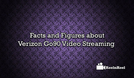 20 Facts and Figures about Verizon Go90 Video Streaming | Online Media Marketing | Scoop.it