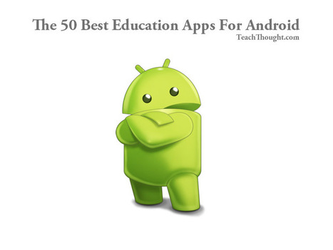 The 50 Best Education Apps For Android | Teaching with CALL | Scoop.it